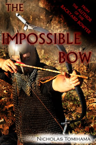 The Impossible Bow: Building Archery Bows With PVC Pipe (English Edition)