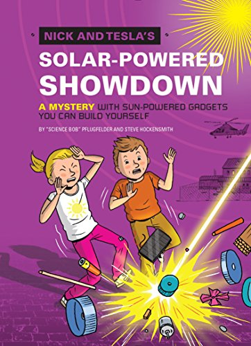 Download Nick and Tesla's Solar-Powered Showdown: A Mystery with Sun-Powered Gadgets You Can Build Yourself (English Edition) B013ZNI4F6