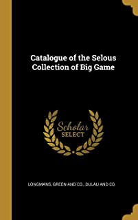 Catalogue of the Selous Collection of Big Game