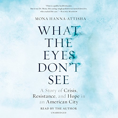 What the Eyes Don't See audiobook cover art