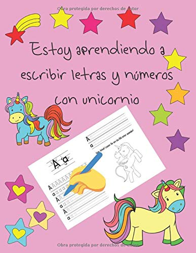Estoy aprendiendo a escribir letras y números con unicornio: libros de rastreo de letras para niños de 4 a 8 años, páginas para aprender a escribir ... a mano para niños, letter tracing Spanish