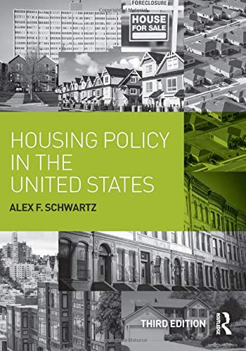 Compare Textbook Prices for Housing Policy in the United States 3 Edition ISBN 9780415836500 by Schwartz, Alex F.