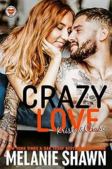Crazy Love - Krista & Chase (Crossroads, Book 6) by [Melanie Shawn]