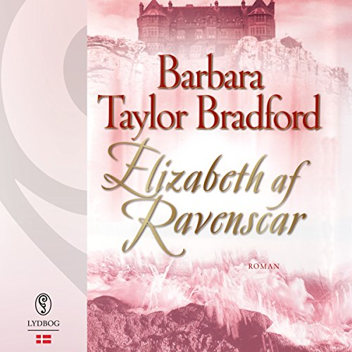 Elizabeth af Ravenscar     Ravenscar 3              By:                                                                                                                                 Barbara Taylor Bradford                               Narrated by:                                                                                                                                 Louise Herbert                      Length: 13 hrs and 40 mins     Not rated yet     Overall 0.0