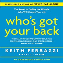Who's Got Your Back: The Breakthrough Program to Build Deep, Trusting Relationships That Create Success - And Won't Let You Fail