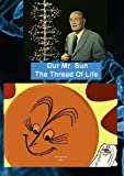 Our Mr Sun / The Thread Of Life - Bell Science Series