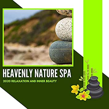 Heavenly Nature Spa - 2020 Relaxation And Inner Beauty