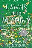 Lawns into Meadows: Growing a Regenerative Landscape