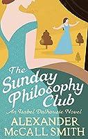 The Sunday Philosophy Club (Isabel Dalhousie Novels)