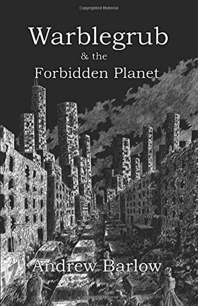 テメリティ道徳教育トランペットWarblegrub & the Forbidden Planet (The Warblegrub Trilogy)