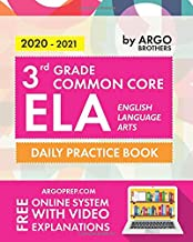 Download 3rd Grade Common Core ELA (English Language Arts): Daily Practice Workbook | 300+ Practice Questions and Video Explanations | Common Core State Aligned | Argo Brothers PDF