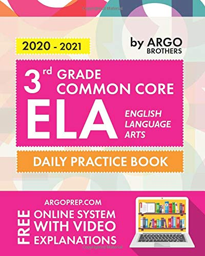 3rd Grade Common Core ELA (English Language Arts): Daily Practice Workbook | 300+ Practice Questions and Video Explanations | Common Core State Aligned | Argo Brothers