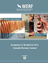 Development of a Microbial Fuel Cell for Sustainable Wastewater Treatment (Werf Research Report Series)
