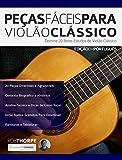Peças Fáceis para Violão Clássico: Domine 20 Belos Estudos de Violão Clássico (Peças para Violão Clássico Livro 1)