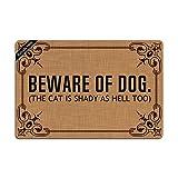 Beware of Dog The Cat is Shady As Hell Too Doormat Entrance Floor Mat Funny Doormat Door Mat Decorative Indoor Outdoor Doormat Non-Woven 23.6 by 15.7 Inch Machine Washable Fabric Top