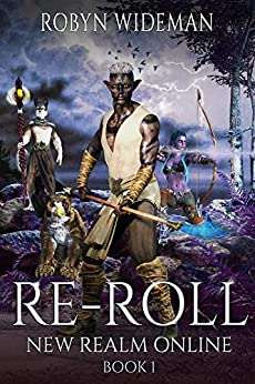 RE-ROLL: An Epic Litrpg Fantasy (New Realm Online Book 1) by [Robyn  Wideman]