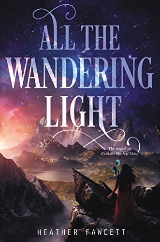 Amazon.com: All the Wandering Light (Even the Darkest Stars Book 2 ...