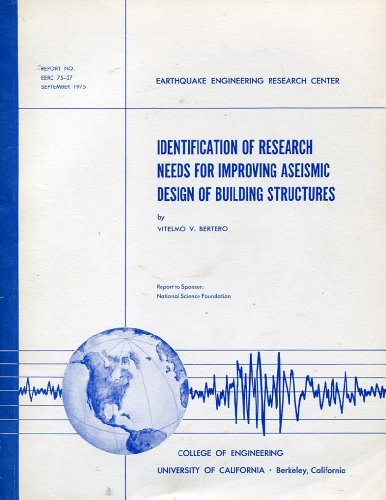 Identification of Research Needs for Improving Aseismic Design of Building Structures