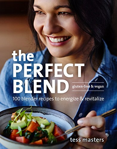 The Perfect Blend: 100 Blender Recipes to Energize and Revitalize New Hampshire