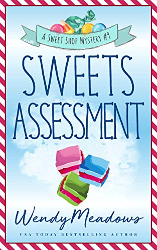 Sweets Assessment (Sweet Shop Mystery Book 9) by [Wendy Meadows]