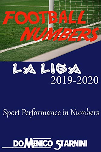 FOOTBALL NUMBERS: LA LIGA 2019-2020 (Italian Edition)