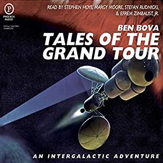 Tales of The Grand Tour                   By:                                                                                                                                 Ben Bova                               Narrated by:                                                                                                                                 Stephen Hoye,                                                                                        Stephan Rudnicki,                                                                                        Margy Moore,                   and others                 Length: 3 hrs and 12 mins     23 ratings     Overall 3.5