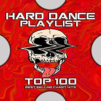 Hard Dance Playlist Top 100 Best Selling Chart Hits