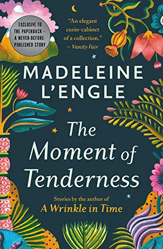 The Moment of Tenderness Audiobook By Madeleine L'Engle cover art