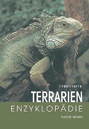 Illustrierte Terrarien-Enzyklopädie