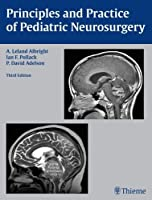 Principles and Practice of Pediatric Neurosurgery by A. Leland Albright Ian F. Pollack P. David Adelson(2014-09-22)