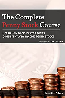 The Complete Penny Stock Course: Learn How To Generate Profits Consistently By Trading Penny Stocks by [Jamil Ben Alluch, Timothy Sykes]
