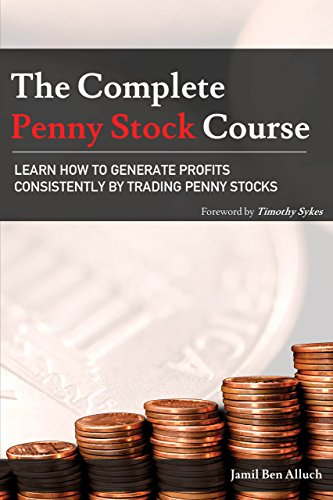 The Complete Penny Stock Course: Learn How To Generate Profits Consistently By Trading Penny Stocks