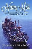 Nam Moi: Cau Chuyen Cua Co Gai Cung Gia Dinh Vuot Bien Tim Tu Do (Vietnamese Edition)