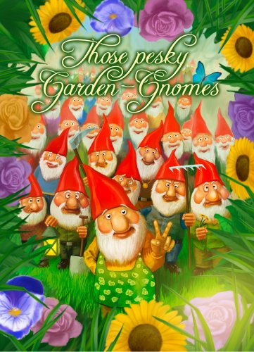 Those Pesky Garden Gnomes