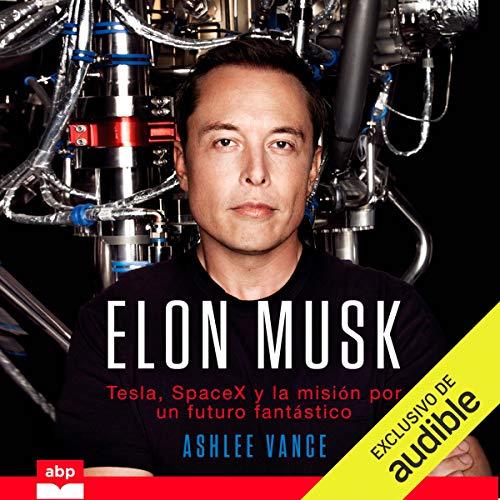 Elon Musk (Spanish Edition) Audiobook By Ashlee Vance cover art