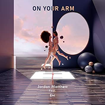 On Your Arm