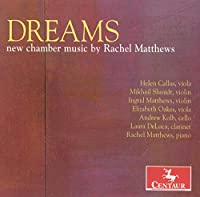 Dreams New Chamber Music By Rachel Matthews