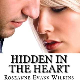 Hidden in the Heart     An LDS Novel              By:                                                                                                                                 Roseanne Evans Wilkins                               Narrated by:                                                                                                                                 Steve Olsen                      Length: 5 hrs and 59 mins     2 ratings     Overall 3.0