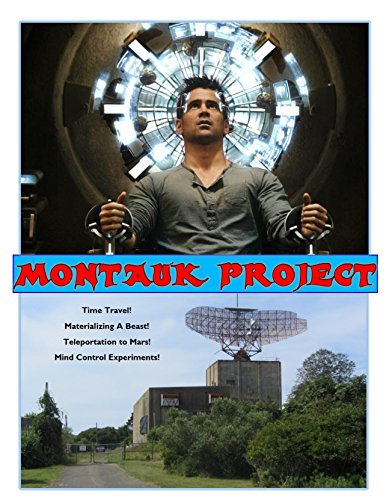 Montauk Project: Montauk Base is Still Alive, Plus the Philadelphia Experiment and Brookhaven Lab Secrets (Blue Planet Project) (English Edition)