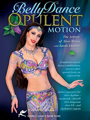 Belly Dance Bauchtanz: Opulent Motion, die Kunstfertigkeit der langsamen Bewegungen mit Sarah Skinner [OV]