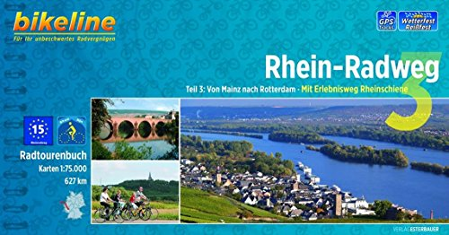 Bikeline Rhein-Radweg 3: Von Mainz nach Rotterdam. Mit Erlebnisweg Rheinschiene. Radtourenbuch 1 : 75 000, 627 km, GPS-Tracks Download, wetterfest/reißfest