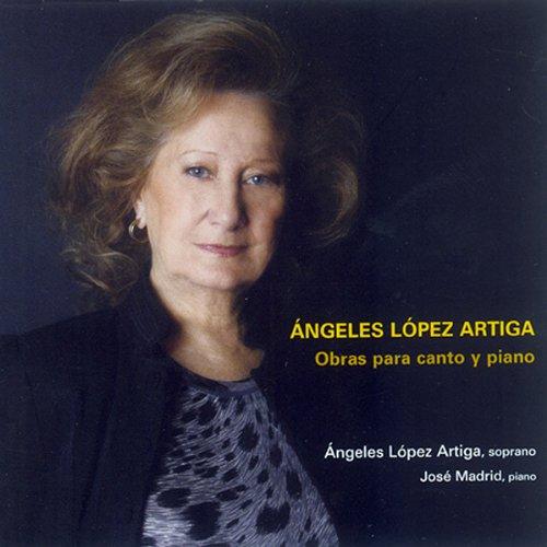 Ángeles López Artiga: Obras para Canto y Piano                                                                                                                                                                                                                                                                Grabación original