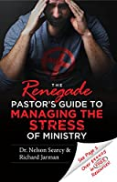 The Renegade Pastor's Guide to Managing the Stress of Ministry 0999152319 Book Cover