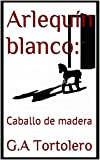 Arlequín blanco: Caballo de madera