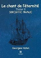 Le chant de l'éternité: Tome II: Surclasse navale