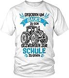 Geboren um Bauer zu Sein, gezwungen zur Schule zu gehen - Farmer Landwirt Traktor Trecker - Herren T-Shirt und Männer Tshirt, Größe:XL, Farbe:Weiß/Blau
