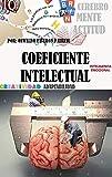 Coeficiente Intelectual, creatividad, adaptabilidad, inteligencia emocional y comportamiento (Cerebros Mentes Actitudes nº 14)