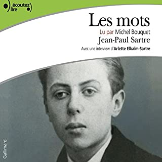 Les mots                   By:                                                                                                                                 Jean-Paul Sartre                               Narrated by:                                                                                                                                 Michel Bouquet                      Length: 6 hrs and 13 mins     2 ratings     Overall 4.5