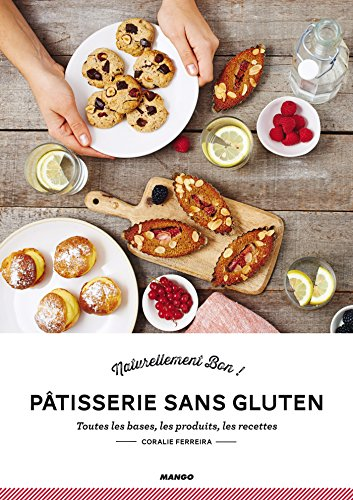 Pâtisserie sans gluten (Naturellement bon) (French Edition)