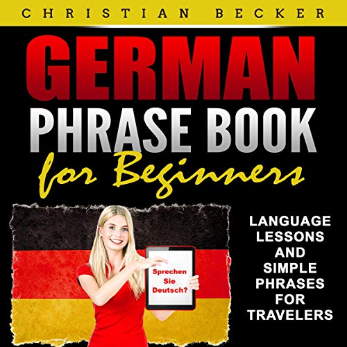 German Phrase Book for Beginners Audiobook By Christian Becker cover art